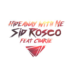 Hideaway With Me (Single) - Sid Rosco