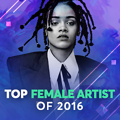 Top Female Artists Of 2016 - Various Artists