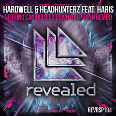 Nothing Can Hold Us Down (Dr. Phunk Extended Remix) (Single) - Hardwell, Headhunterz, Haris - Nhiều nghệ sĩ