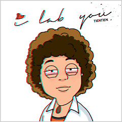 I Lab You (Single) - Tiên Tiên