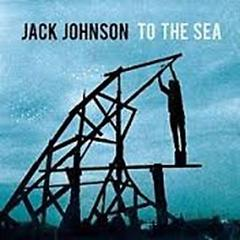 To The Sea - Jack Johnson