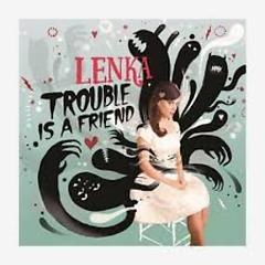 Trouble Is A Friend (EP) - Lenka