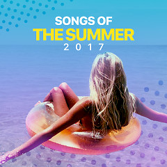 Songs Of The Summer 2017 - Various Artists