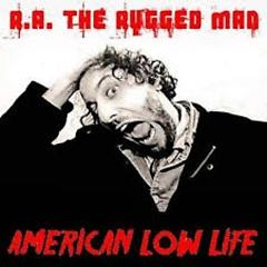 American Low Life (CD2) - R.A. The Rugged Man
