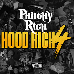 Hood Rich 4 - Philthy Rich