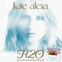 H2O Just Add Water OST - Kate Alexa