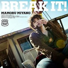 Break It! - Mamoru Miyano