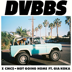 Not Going Home (Single), CMC$, Gia Koka - DVBBS