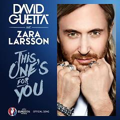 This One's For You (Official Song UEFA EURO 2016) (Single),Zara Larsson - David Guetta