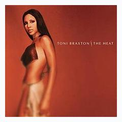 The Heat - Toni Braxton