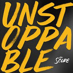 Unstoppable (EP) - The Score