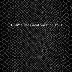 The Great Vacation Vol.1 ~Super Best of GLAY~ (CD4) - GLAY
