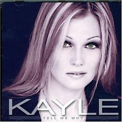 Tell Me Why - Kayle