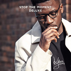 Stop The Moment - Kelvin Jones