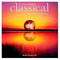 Most Relaxing Classical Album in the World...Ever! CD2 No.2 - Various Artists