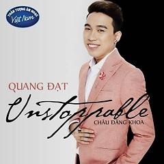 Unstoppable (Single) - Quang Đạt