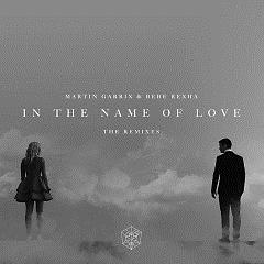 In The Name Of Love Remixes (Single) - Martin Garrix