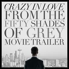Crazy In Love (From The Fifty Shades Of Grey Movie Trailer) - Single - L