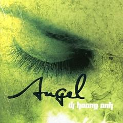 Angel ( Continuous Mix )  - DJ Hoàng Anh