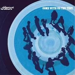 Come With Us - The Test (Singles) - The Chemical Brothers