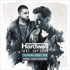Thinking About You (Hardwell & Kaaze Festival Mix) (Single), Jay Sean - Hardwell