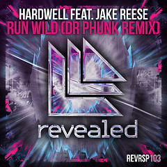 Run Wild (Dr Phunk Remix) (Single), Jake Reese - Hardwell