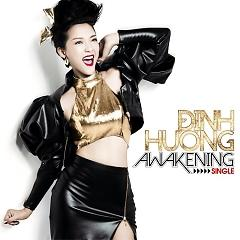 Awakening (Dance Pop Version)  - Đinh Hương