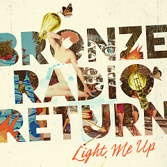 Light Me Up - Bronze Radio Return