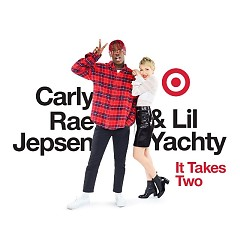It Takes Two (Single) - Mike WiLL Made-It, Lil Yachty, Carly Rae Jepsen - Nhiều nghệ sĩ