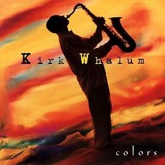 Colors - Kirk Whalum