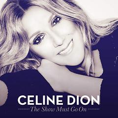 The Show Must Go On - Celine Dion