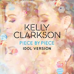 Piece By Piece (Idol Version) (Single) - Kelly Clarkson