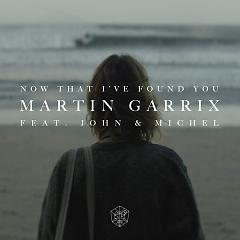 Now That I've Found You (Single) - Martin Garrix