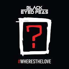 #WheresTheLove (Single) - The Black Eyed Peas