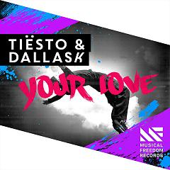 Your Love (Single), DallasK - Tiesto