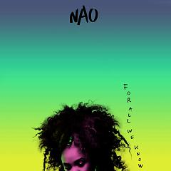 For All We Know - NAO