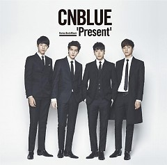 Korea Best 'Present' (Japanese) (CD1) - CNBlue - CNBLUE