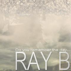 Do You Remember Day - Ray B