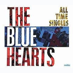 ALL TIME SINGLES SUPER PREMIUM BEST (CD2) Part II - THE BLUE HEARTS