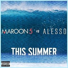 This Summer (Single) - Maroon 5 ft. Alesso