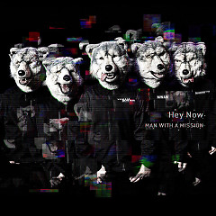Hey Now - MAN WITH A MISSION