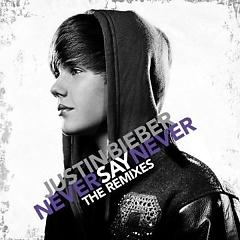 Never Say Never (The Remixes) - Justin Bieber