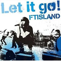 Let It Go! - FT Island