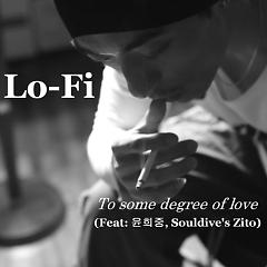 To Some Degree Of Love - Lo-Fi