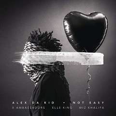 Not Easy (Single), X Ambassadors, Elle King, Wiz Khalifa - Alex Da Kid