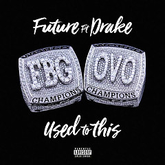 Used To This (Single), Drake - Future