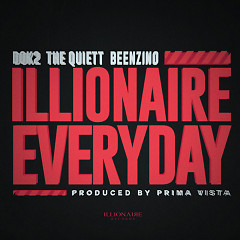ILLIONAIRE EVERYDAY (Single), The Quiett, Beenzino - Dok2