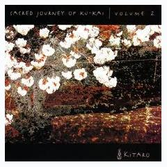 Sacred Journey Of Ku-Kai Vol. 2 - Kitaro
