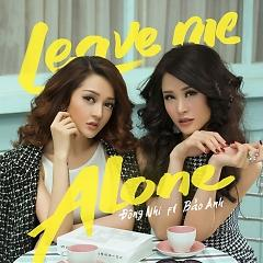 Leave Me Alone (Single) - Bảo Anh