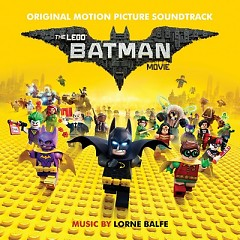 The Lego Batman Movie OST, Lorne Balfe - Various Artists